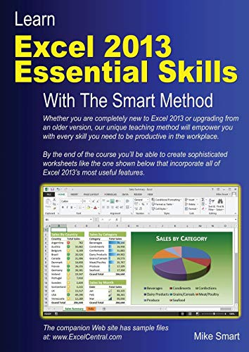 Learn Excel 2013 Essential Skills with The Smart Method: Courseware Tutorial for Self-instruction to Beginner and Intermediate Level by Mike Smart