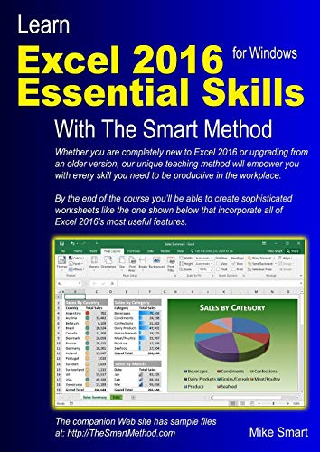 Learn Excel 2016 Essential Skills with the Smart Method: Courseware Tutorial for Self-Instruction to Beginner and Intermediate Level: 2016 by Mike Smart