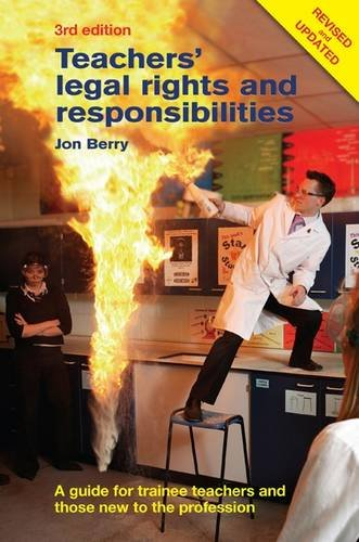Teachers' Legal Rights and Responsibilities: A Guide for Trainee Teachers and Those New to the Profession by Jon Berry