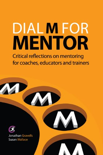 Dial M for Mentor: Critical Reflections on Mentoring for Coaches, Educators and Trainers by Jonathan Gravells