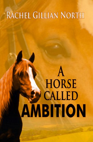 A Horse Called Ambition by Rachel Gillian North