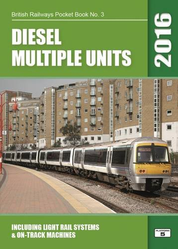 Diesel Multiple Units: Including Light Rail Systems and on-Track Machines: 2016 by Robert Pritchard