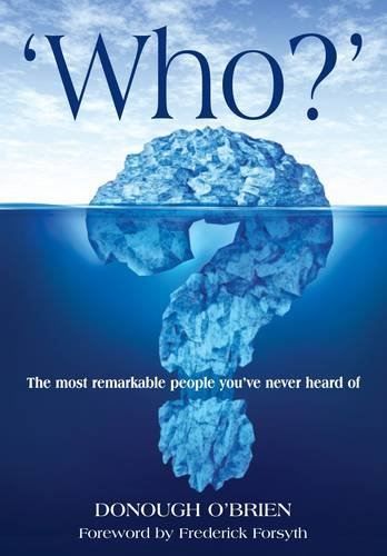 Who?: The Most Remarkable People You've Never Heard of by Donough O'Brien