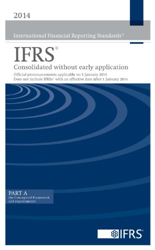 2014 International Financial Reporting Standards IFRS - Consolidated without Early Application: Official Pronouncements Applicable on 1 January 2014. Does Not Include IFRSs with an Effective Date After 1 January 2014. by International Accounting Standards