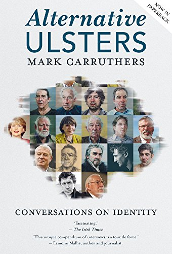 Alternative Ulsters: Conversations on Identity by Mark Carruthers