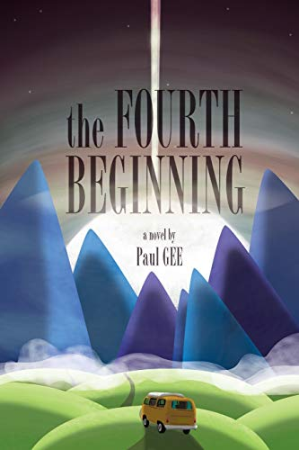 The Fourth Beginning by Paul Gee