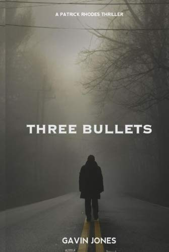 Three Bullets by Gavin Jones