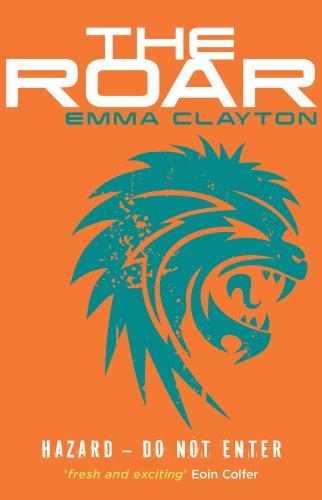 The Roar by Emma Clayton