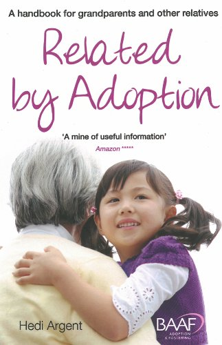 Related by Adoption: A Handbook for Grandparents and Other Relatives: 2014 by Hedi Argent