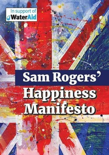 Sam Rogers' Happiness Manifesto by Sam Rogers