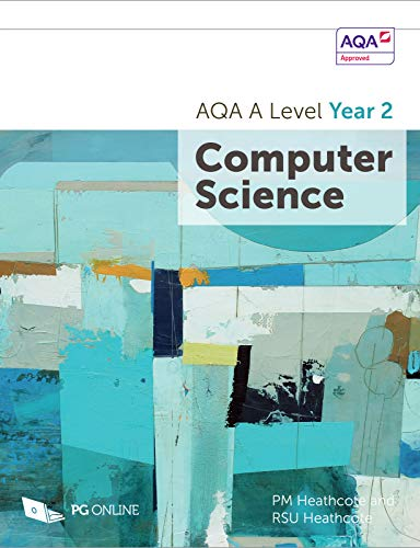 AQA A Level Computer Science Year 2 by P. M. Heathcote