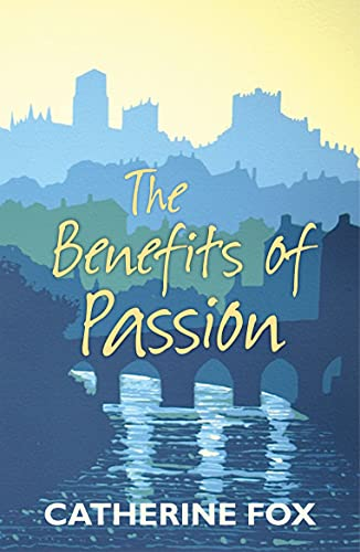 The Benefits of Passion by Catherine Fox