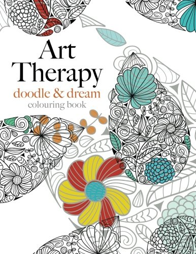 Art Therapy: Doodle & Dream by Christina Rose