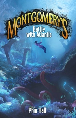 Montgomery's Battle with Atlantis by Phin Hall