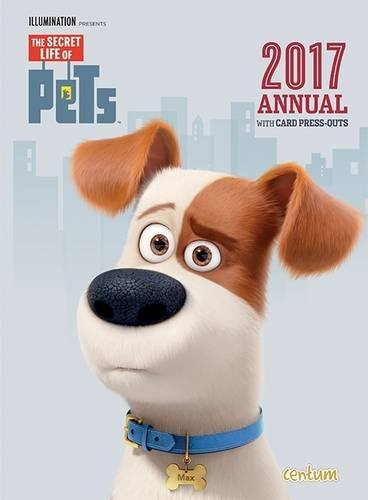 The Secret Life of Pets Annual: 2017 by