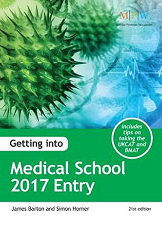 Getting into Medical School 2017 Entry by James Barton