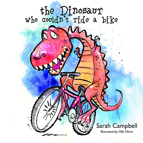The Dinosaur Who Couldn't Ride a Bike by Sarah Campbell