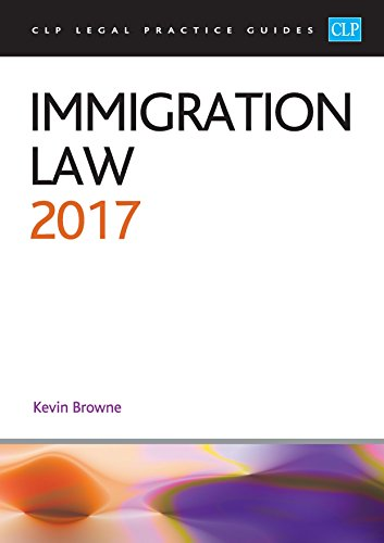 Immigration Law: 2017 by Kevin Browne