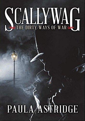 Scallywag: The Dirty Ways of War by Paula Astridge