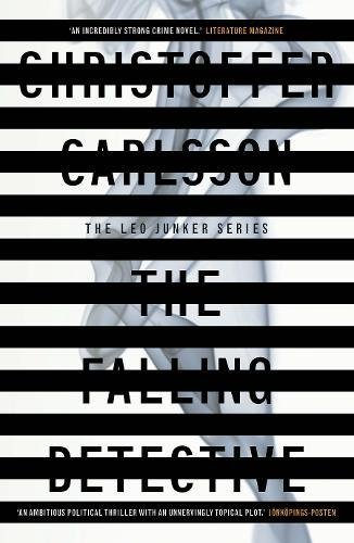 The Falling Detective: A Leo Junker Case by Christoffer Carlsson