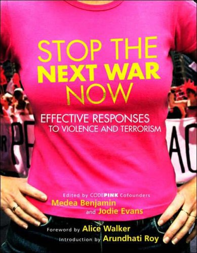 How to Stop the Next War Now: Effective Responses to Violence and Terrorism by Medea Benjamin