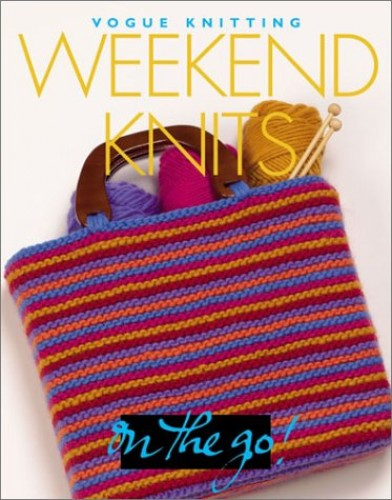 Weekend Knits: Vogue Knitting on the Go! by Trisha Malcolm