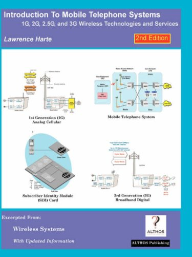 Introduction to Mobile Telephone Systems, 2nd Edition, 1g, 2g, 2.5g, and 3g Technologies and Services by Lawrence Harte