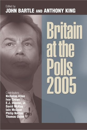 Britain at the Polls 2005 by John Bartle