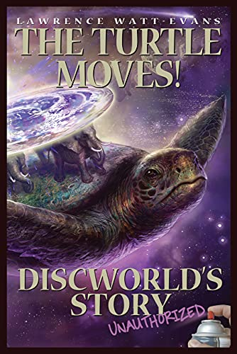 The Turtle Moves: Discworld's Story Unauthorized by Lawrence Watt-Evans