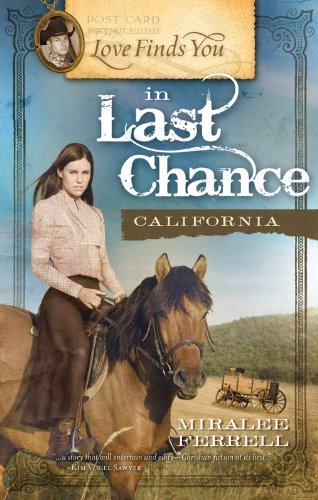 Love Finds You in Last Chance California by Miralee Ferrell
