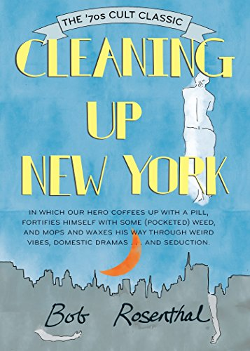 Cleaning Up New York: The 1970s Cult Classic by Bob Rosenthal