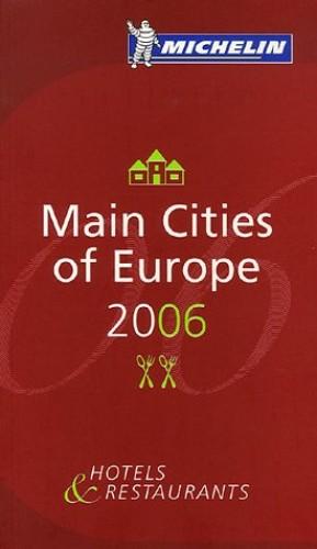 Michelin Guide Europe 2006: 2006 by Michelin Staff