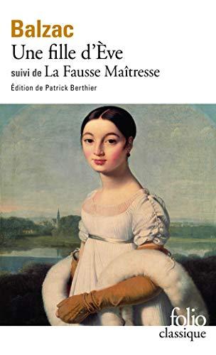 Une Fille D'Eve/La Fausse Maitresse by Honore de Balzac