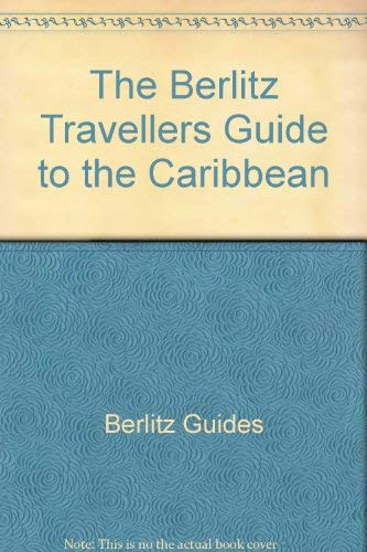 The Berlitz Travellers Guide to the Caribbean by Berlitz Guides