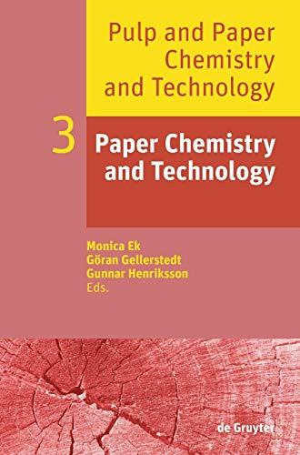 Pulp and Paper Chemistry and Technology: v. 3: Paper Chemistry and Technology by Monica Ek
