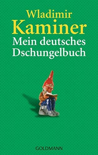 Mein Deutsches Dschungelbuch by Wladimir Kaminer