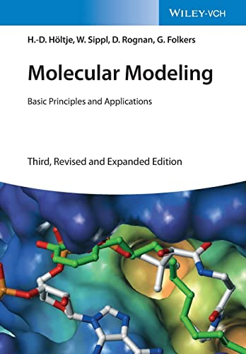 Molecular Modeling: Basic Principles and Applications by Hans-Dieter Holtje