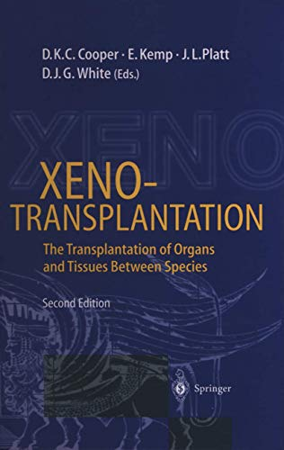 Xenotransplantation: The Transplantation of Organs and Tissues between Species by D. K. C. Cooper