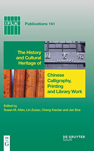 The History and Cultural Heritage of Chinese Calligraphy, Printing, and Library Work by Jan Bos