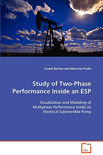 Study of Two-Phase Performance Inside an ESP by Lissett Barrios