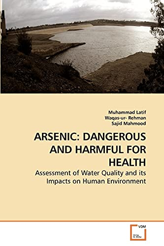 Arsenic: Dangerous and Harmful for Health by Muhammad Latif