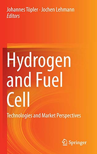Hydrogen and Fuel Cell: Technologies and Market Perspectives by Johannes Topler