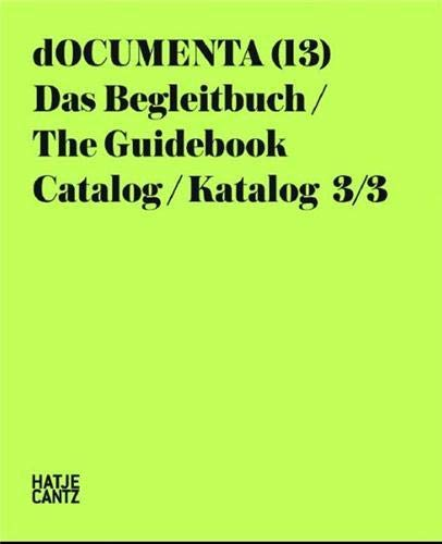 DOCUMENTA (13) Catalogue 3/3: The Guidebook by Documenta