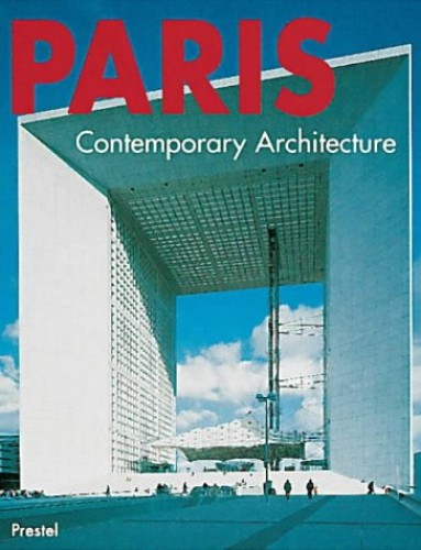Paris: Contemporary Architecture by Andrea Gleiniger