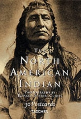 North American Indian: Photographs by Edward Sherriff Curtis: Postcard Book by Edward S. Curtis
