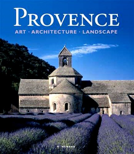 Provence: Art, Architecture and Landscapes by Konemann
