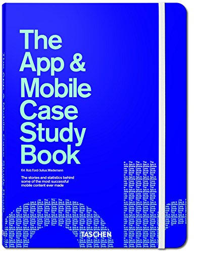 The App and Mobile Case Study Book by Rob Ford