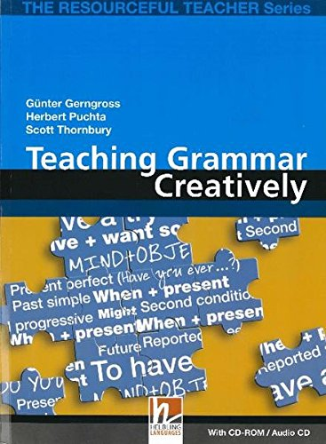 Teaching Grammar Creatively with CD-ROM - The Resourceful Teacher Series by Gunter Gerngross