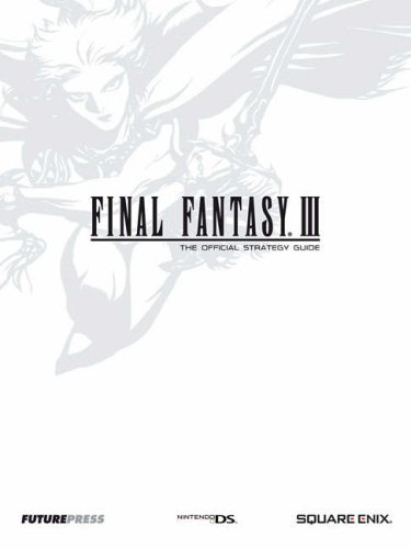 Final Fantasy III: The Official Strategy Guide by Future Press