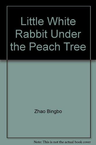 Little White Rabbit Under the Peach Tree by Zhao Bingbo